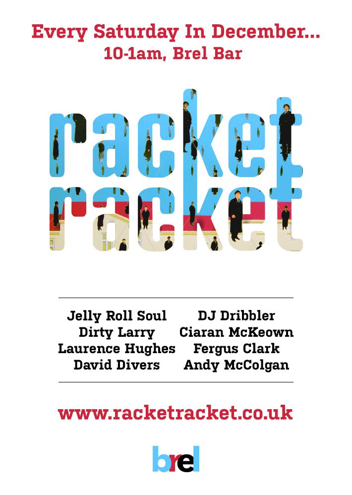 Racket Racket at Brel in December